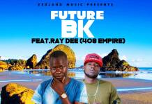 Future BK ft. Ray Dee (408 Empire) - Echonkolelwa