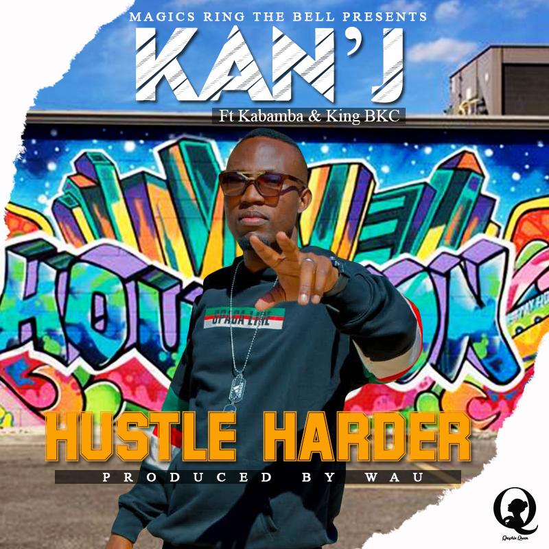 Kan'J ft. Kabamba & King BKC - Hustle Harder