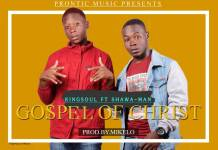 Kingsoul ft. Shawa-Man - Gospel of Christ
