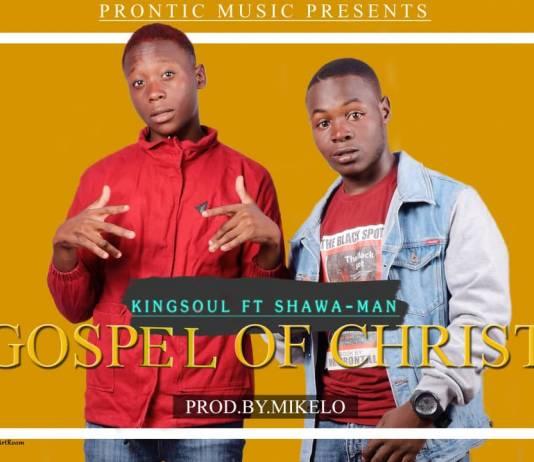Kingsoul ft. Shawa-Man - Gospel of Christ