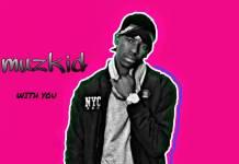 Muzkid - With You (Prod. DJ Lee)