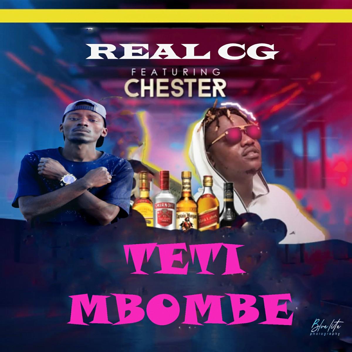 Real CG ft. Chester - Teti Mbombe