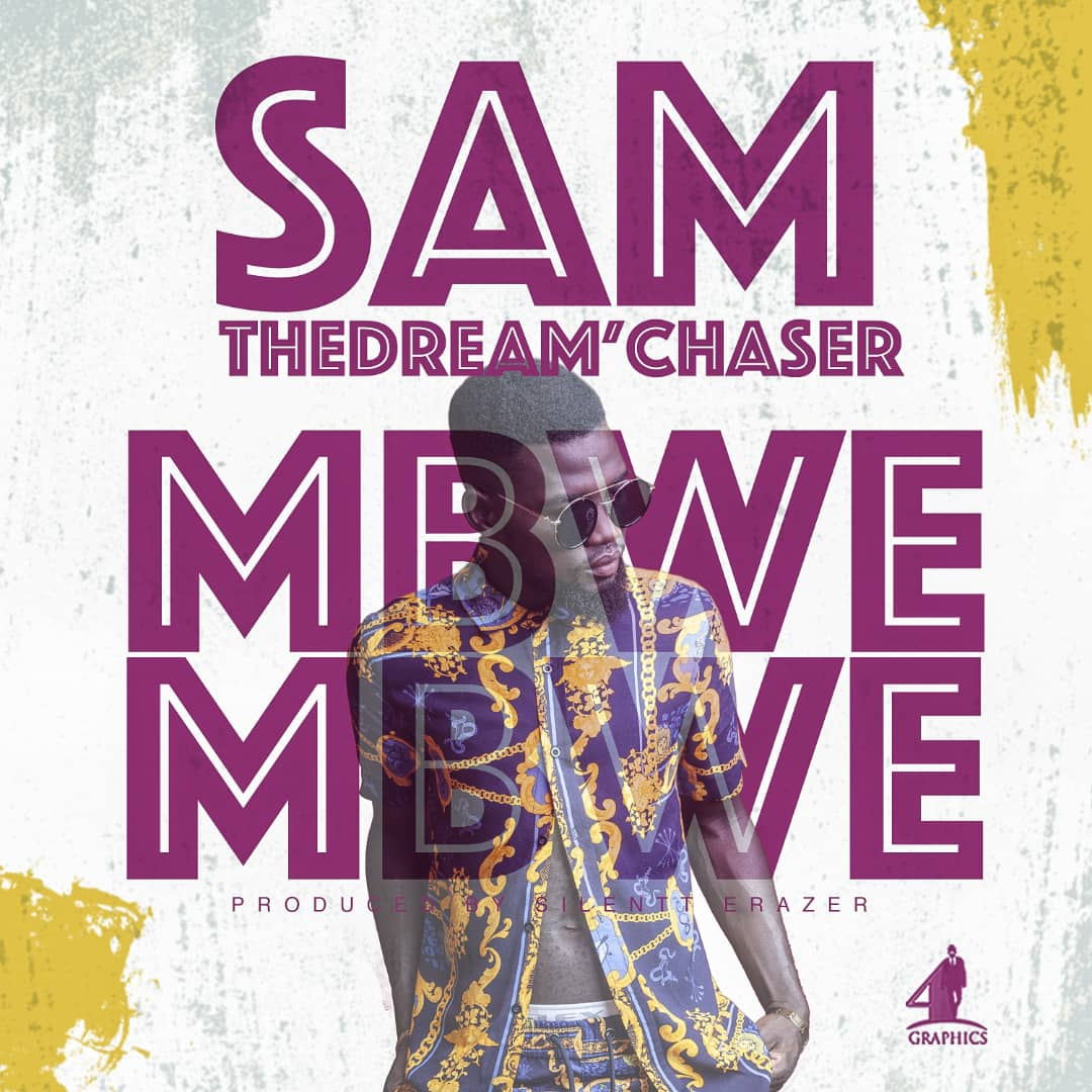 Sam the Dream'Chaser - Mbwe Mbwe