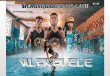 Sichusquare ft. Jae Cash - Vilekelele