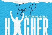 Tiye P ft. Adasa - Higher (Prod. Jazzy Boy)