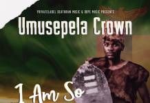 Umusepela Crown - I Am So Zambian (Freestyle | Shots Reply)
