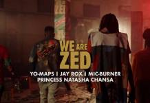 Yo Maps, Jay Rox, Princess Natasha Chansa & Mic Burner - #WeAreZed (Official Video)