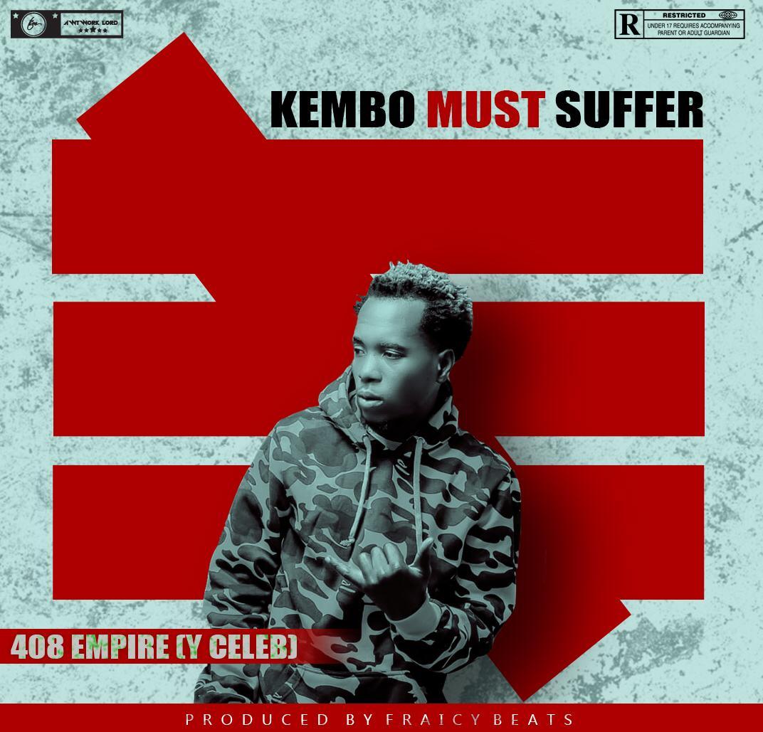 Y Celeb - Kembo Must Suffer (Prod. Fraicy Beats)