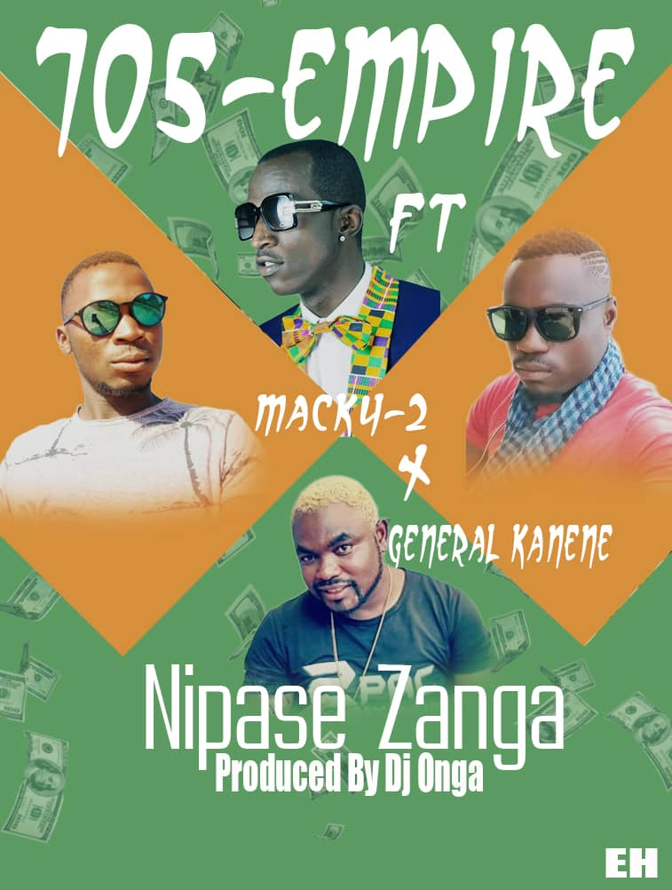 705 Empire ft. Macky 2 & General Kanene - Nipase Zanga