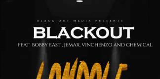 Blackout ft. Bobby East, Jemax, Vinchenzo & Chemical - Londole
