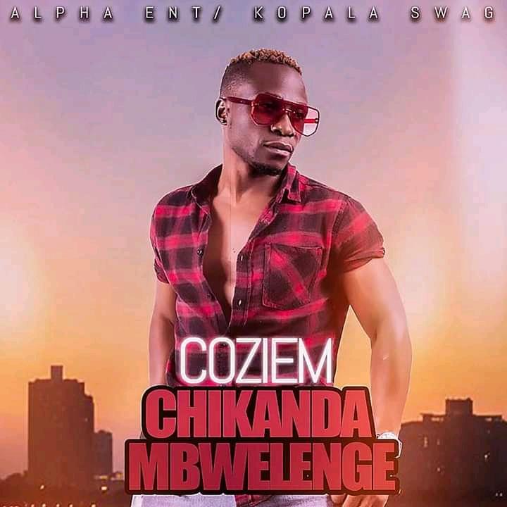 Coziem - Chikanda Mbwelenge (Prod. Kiss B Sai Baba)