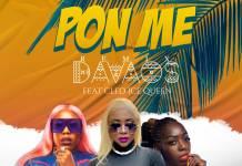 Davaos ft. Cleo Ice Queen - Pon Me (Remix)