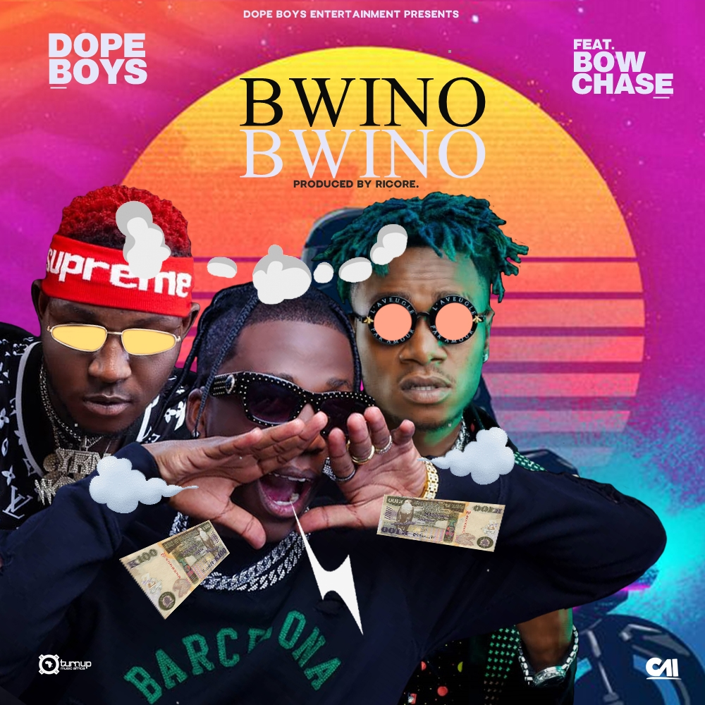Dope Boys ft. Bow Chase - Bwino Bwino (Prod. Ricore)