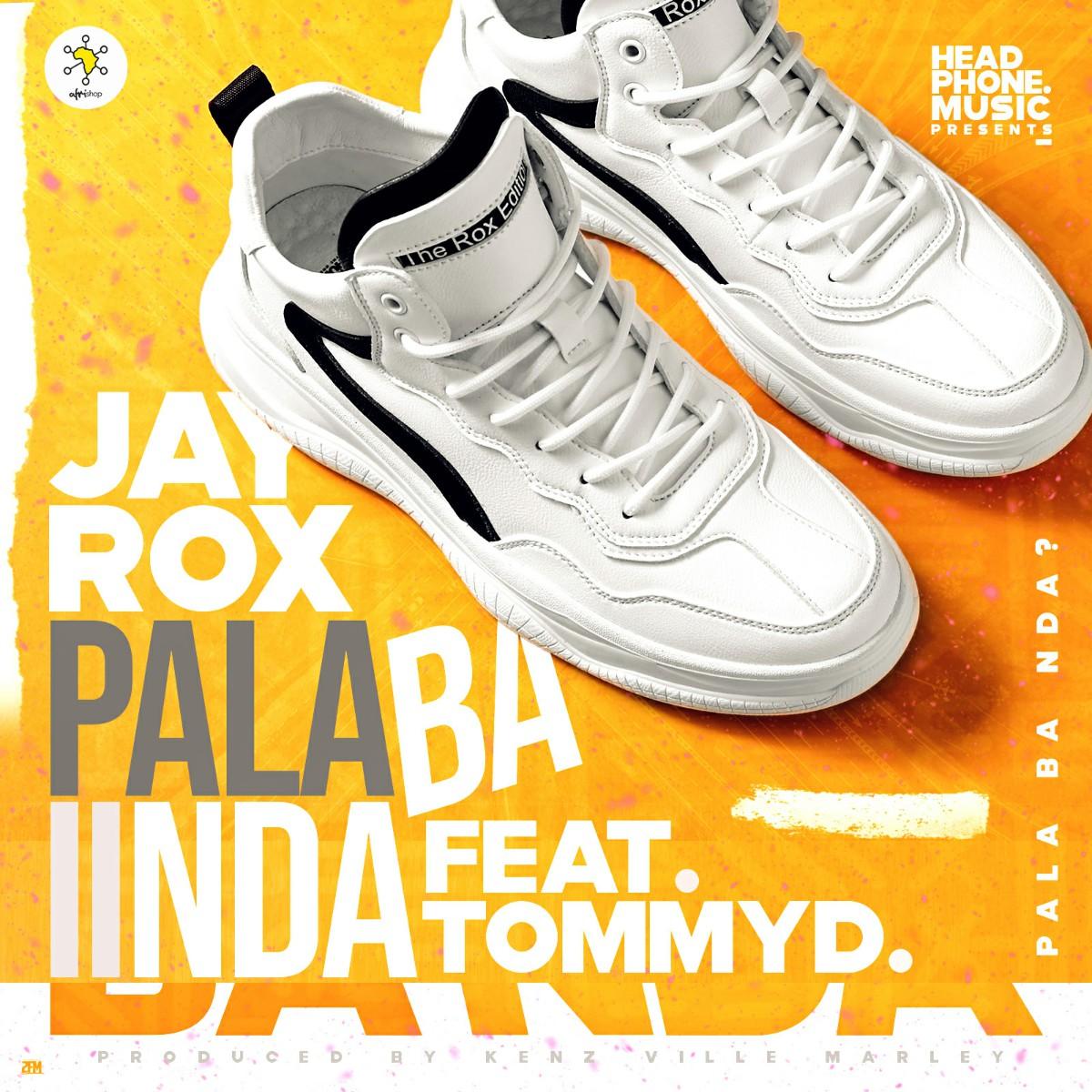 Jay Rox ft. Tommy D - Pala Ba Nda (Prod. Kenz Ville Marley)