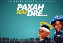 Paxah ft. Dre - Pwelele