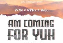 PilAto ft. Izrael & Yugo - Am Gonna Come For Yuh
