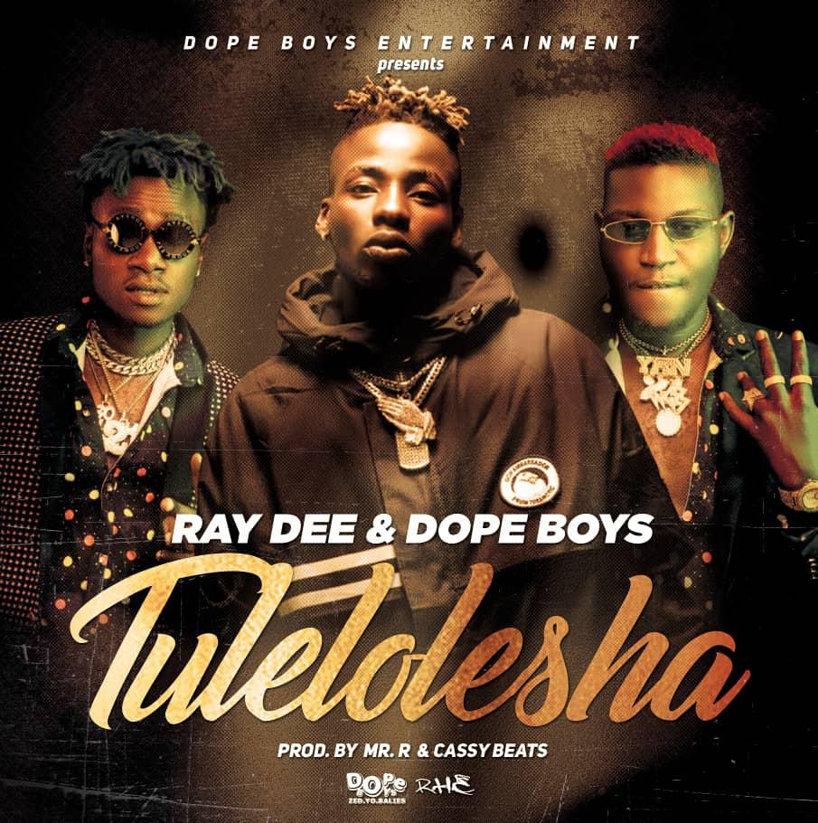 Ray Dee & Dope Boys - Tulelolesha