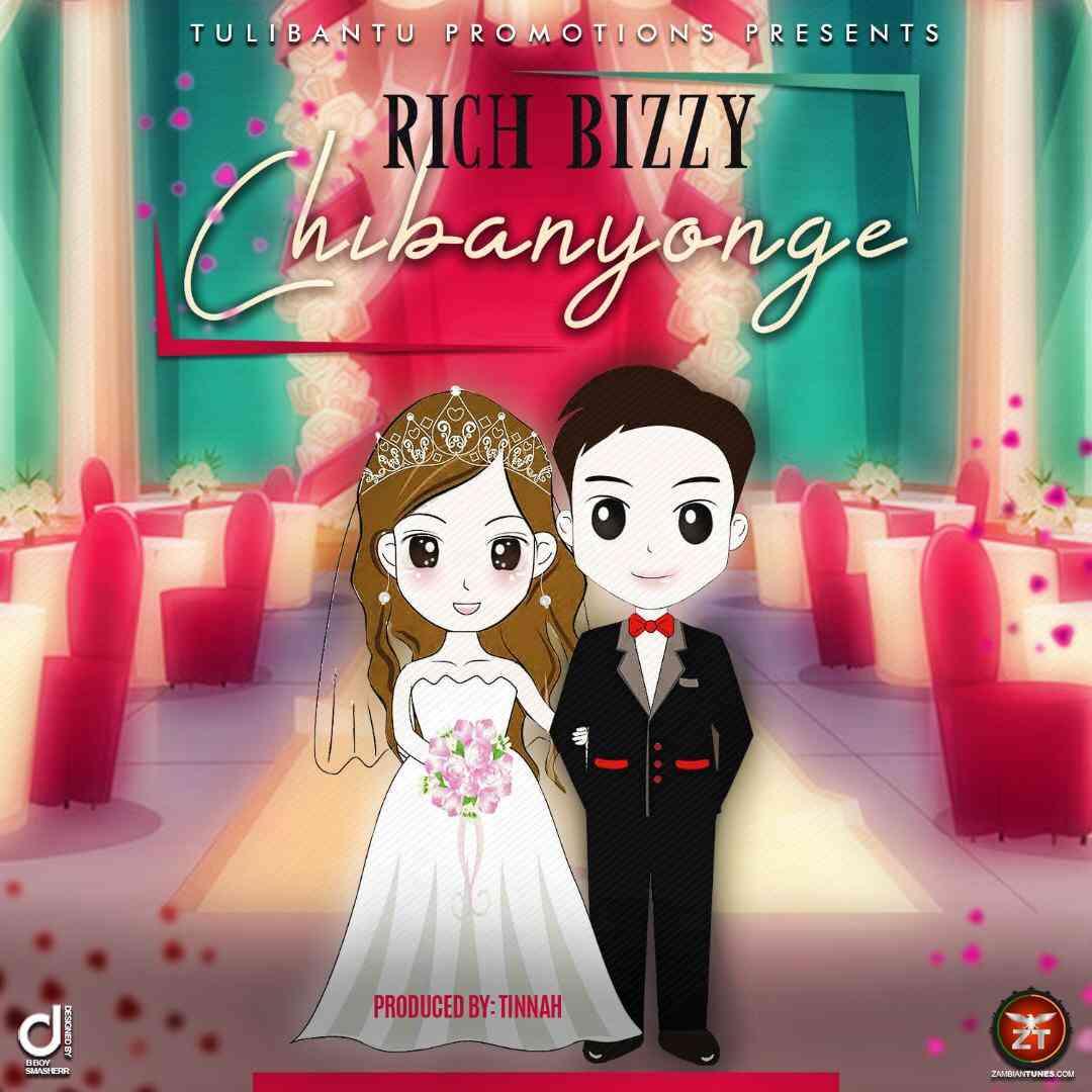 Rich Bizzy - Chibanyonge