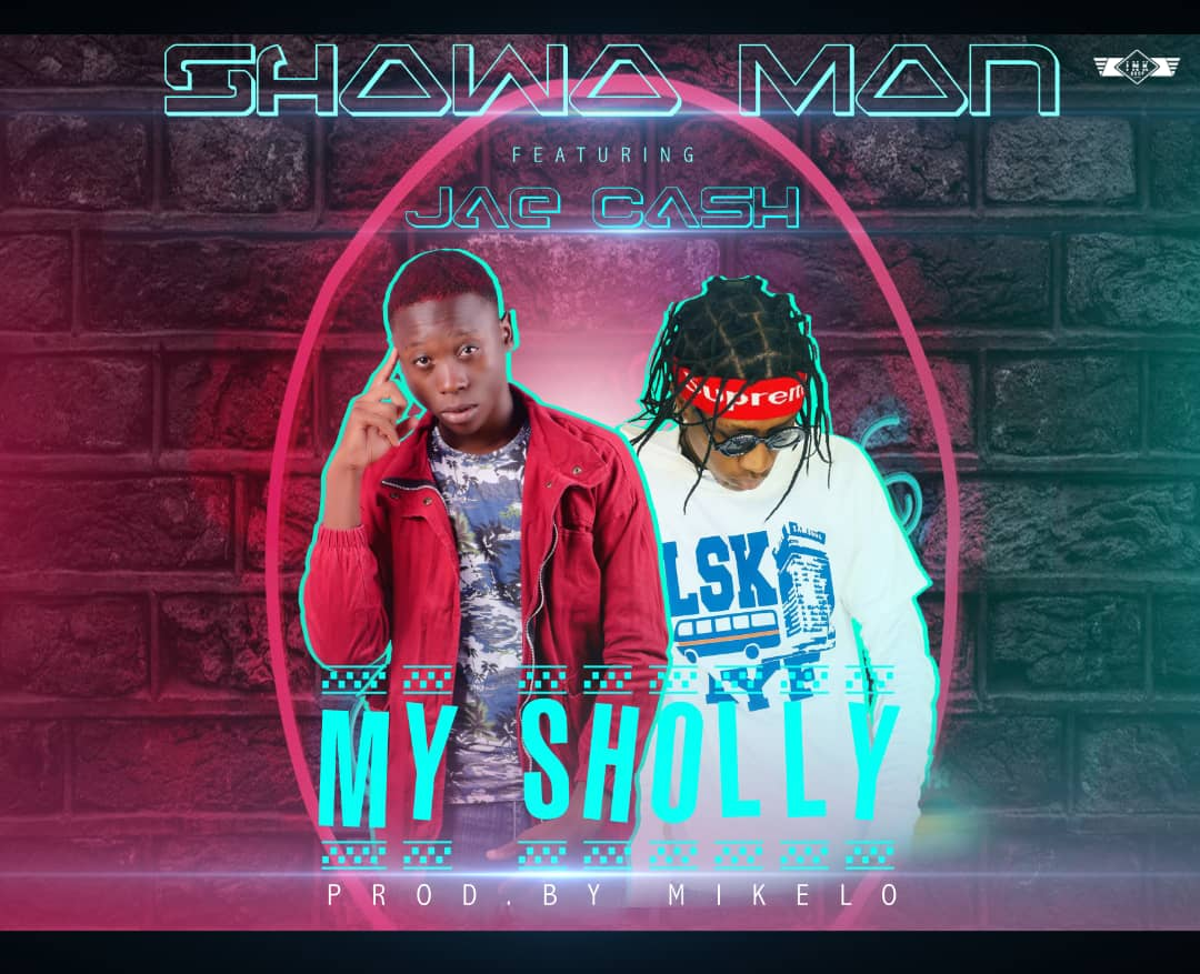 Shawa-man ft. Jae Cash - My Sholly (Prod. DJ Mikelo)