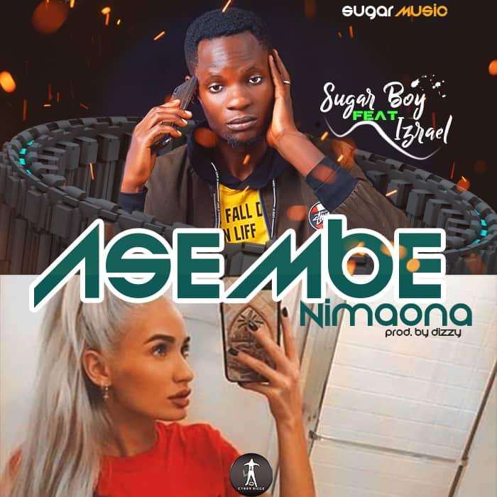 Sugar Boy ft. Izrael - Asembe Nimaona (Prod. Dizzy)