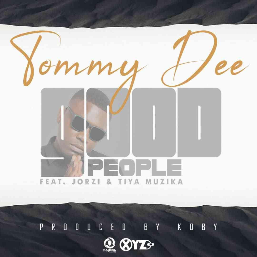Tommy Dee ft. Jorzi & Tiya Muzika - Good People