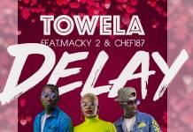 Towela ft. Macky 2 & Chef 187 - Delay (Prod. SoundBwoy)