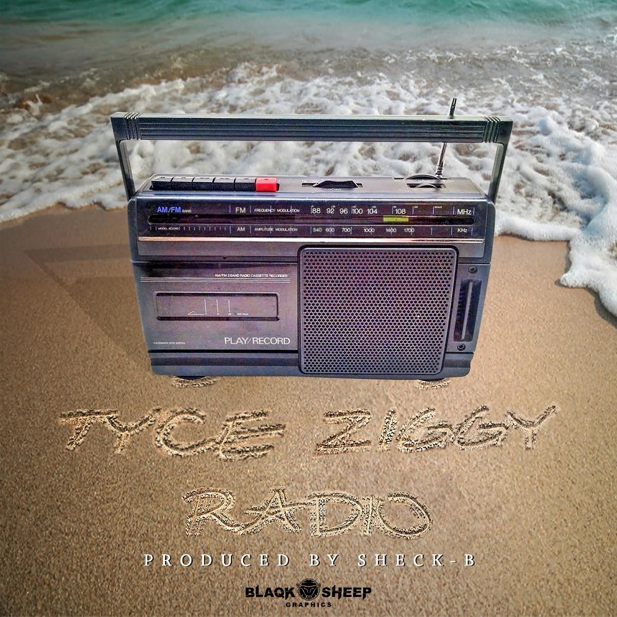 Tyce Ziggy - Radio (Prod. Sheck-B)