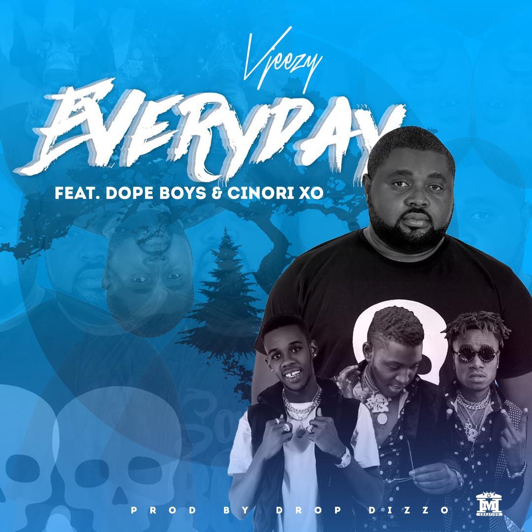 VJeezy ft. Dope Boys & Cinori XO - Everyday