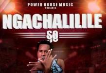 Y Celeb - Ngachalilile So (Prod. Fraicy Beats)