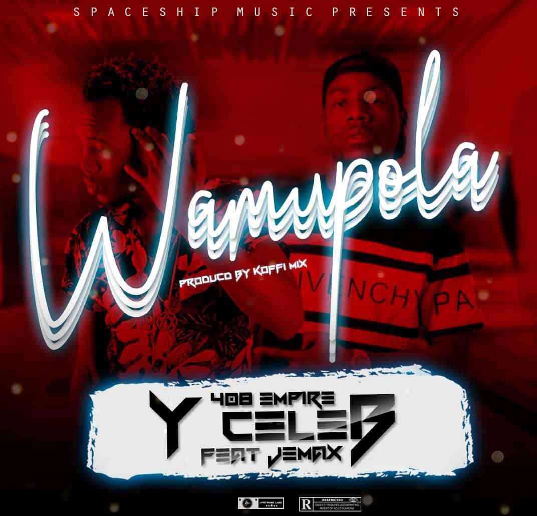 Y Celeb ft. Jemax - Wamupola