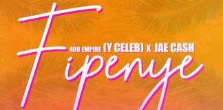 Y Celeb x Jae Cash - Fipenye