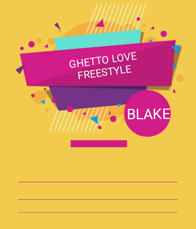 Blake - Ghetto Love Freestyle