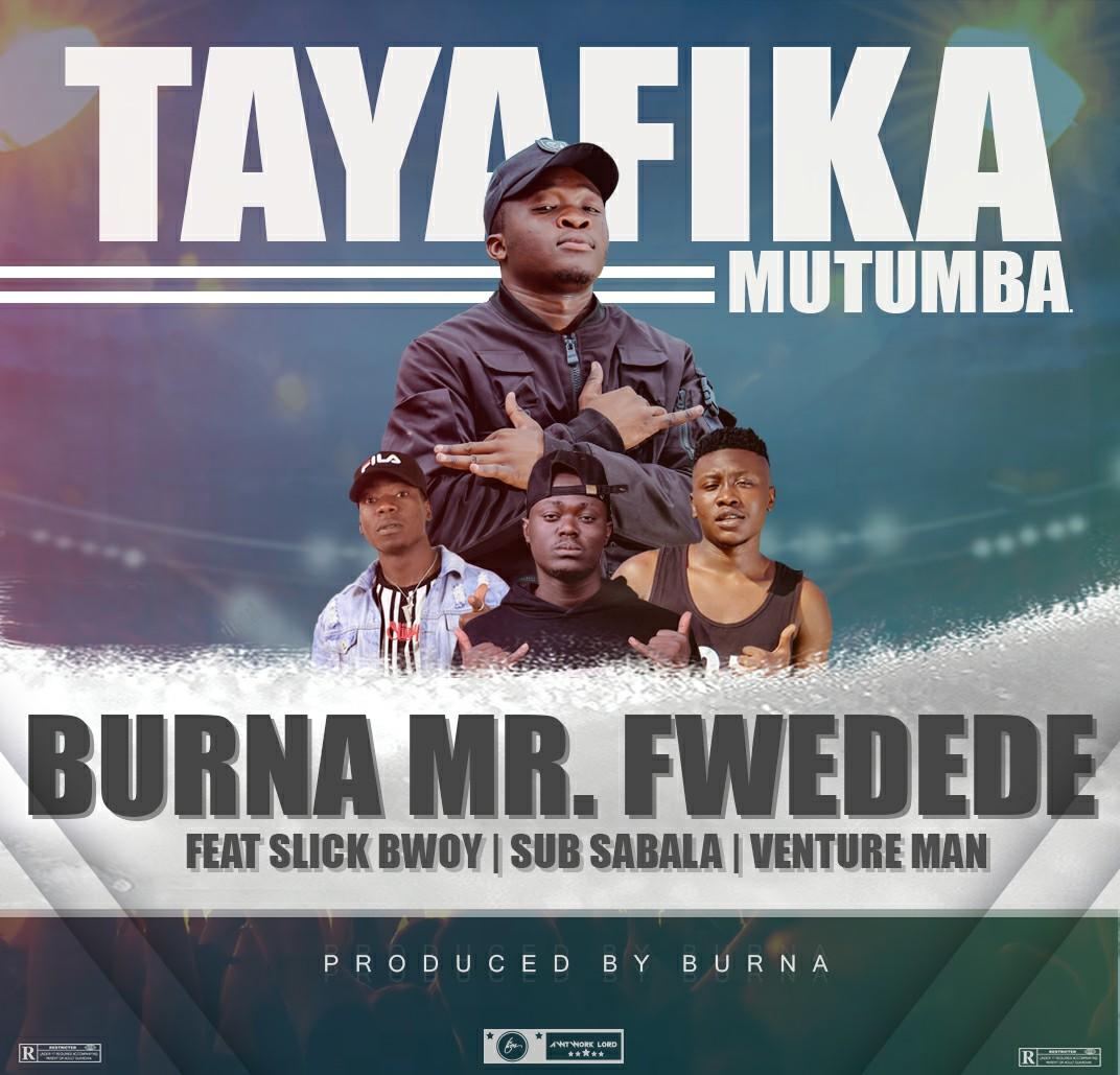 Burna ft. Slick Bwoy, Sub Sabala & Venture Man - Tayafika Mutumba