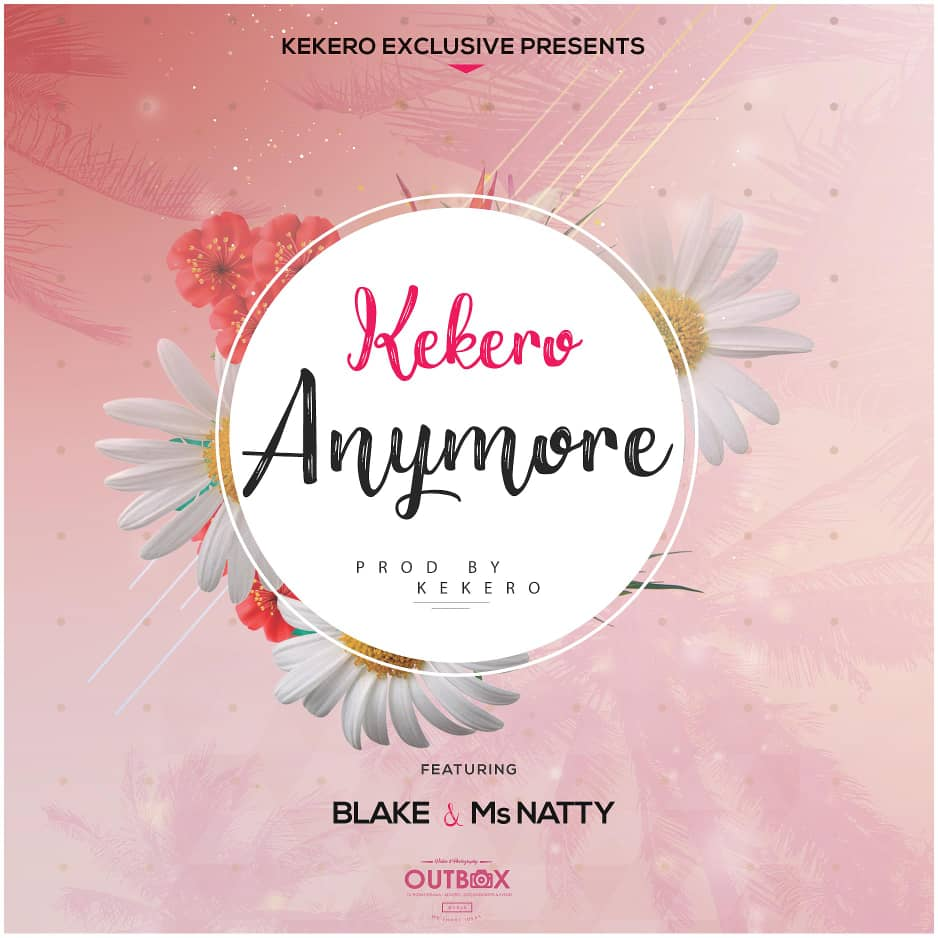 Kekero ft. Blake & Ms Natty - Anymore