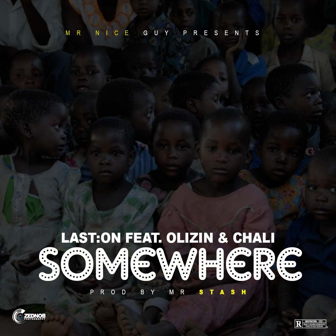 Last:on ft. Olizin & Chali - Somewhere (Prod. Mr Stash)