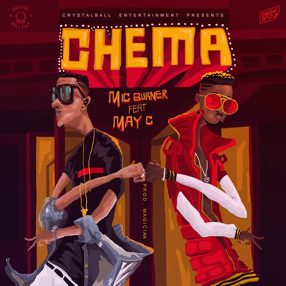 Mic Burner ft. May C - Chema (Prod. Magician)