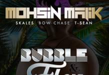 Mohsin Malik X Skales X Bow Chase X T-Sean - Bubble & Flex