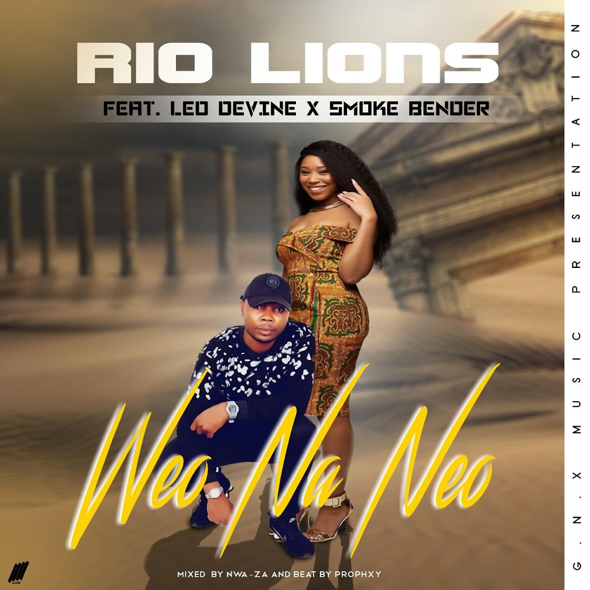 Rio Lions ft. Leo Devine & Smoke Bender - Weo Na Neo