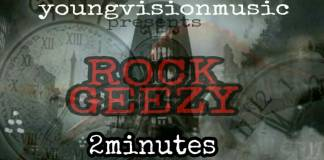 Rock Geezy - 2 Minutes