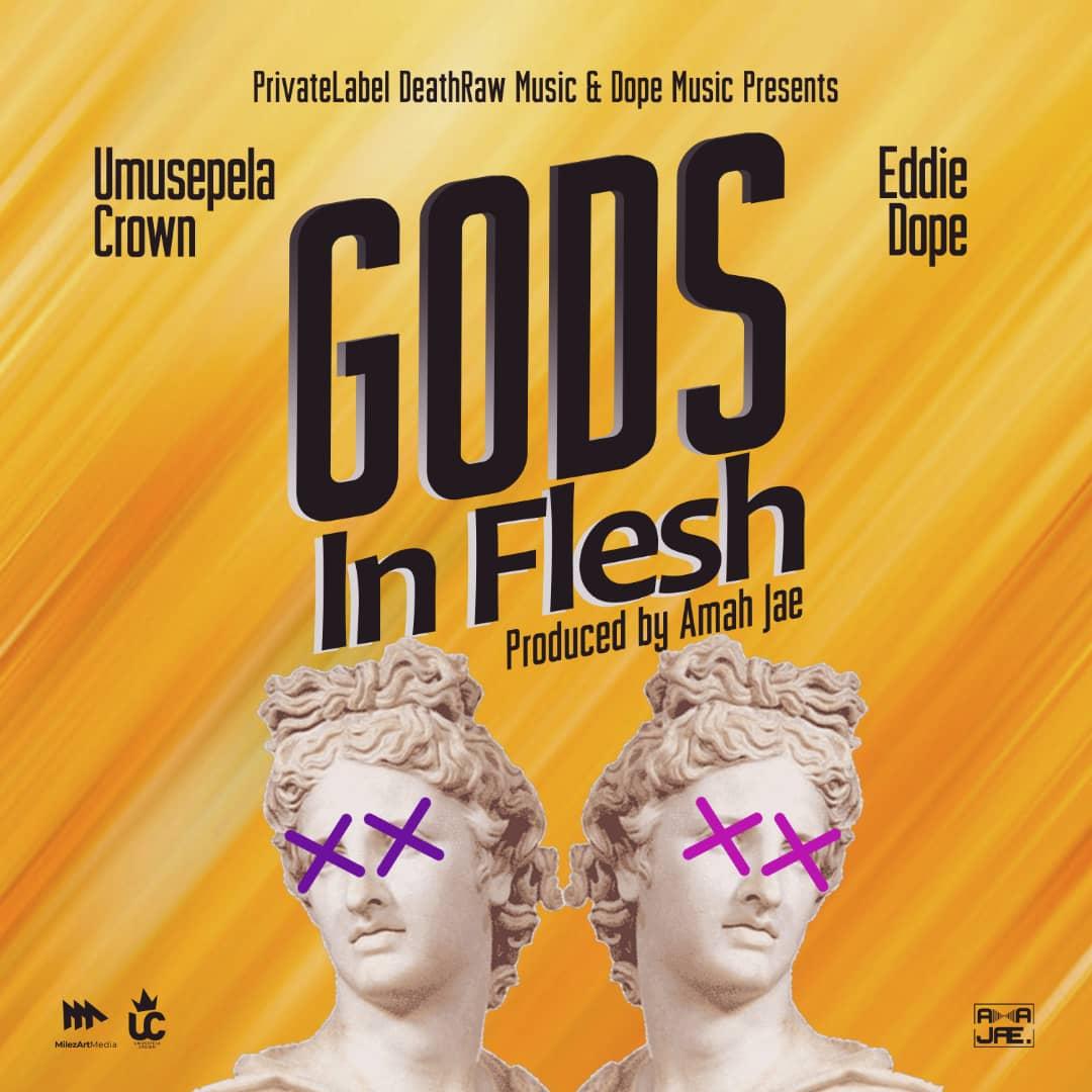 Umusepela Crown ft. Eddie Dope - Gods in Flesh (Prod. Ama Jae)