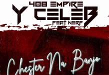 Y Celeb ft. Nerf - Chester Na Banjo