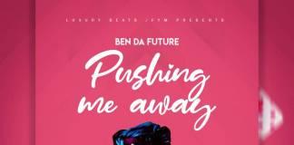 Ben Da'Future - P.M.A (Pushing Me Away)