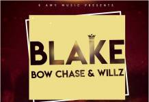 Blake ft. Bow Chase & Willz - Walema
