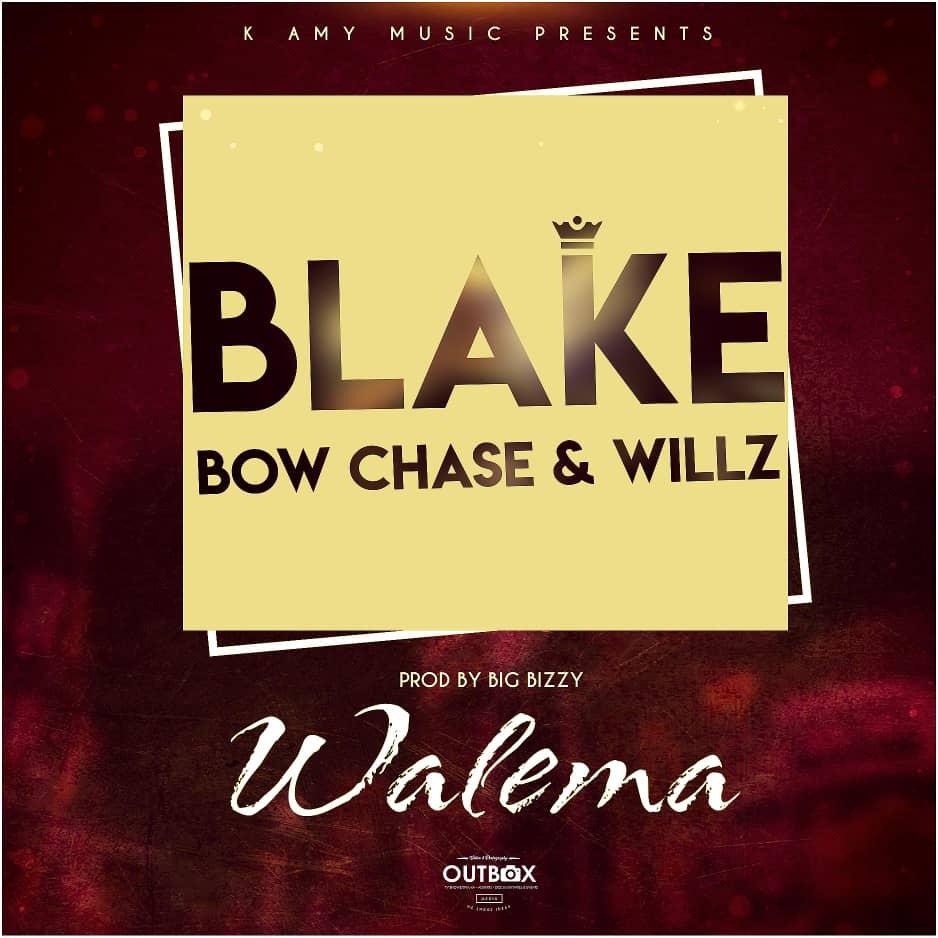 Blake ft. Bow Chase & Willz - Walema