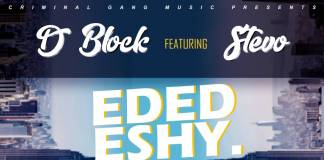 D Block ft. Stevo - Idedeshe (Prod. Stryda)