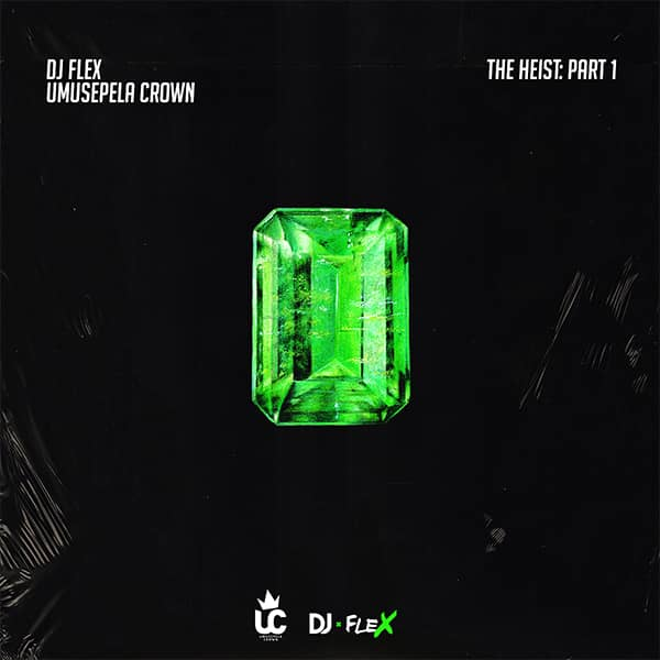 DJ Flex x Umusepela Crown - The Heist Part 1