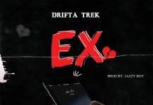 Drifta Trek - Ex (Prod. Jazzy Boy)