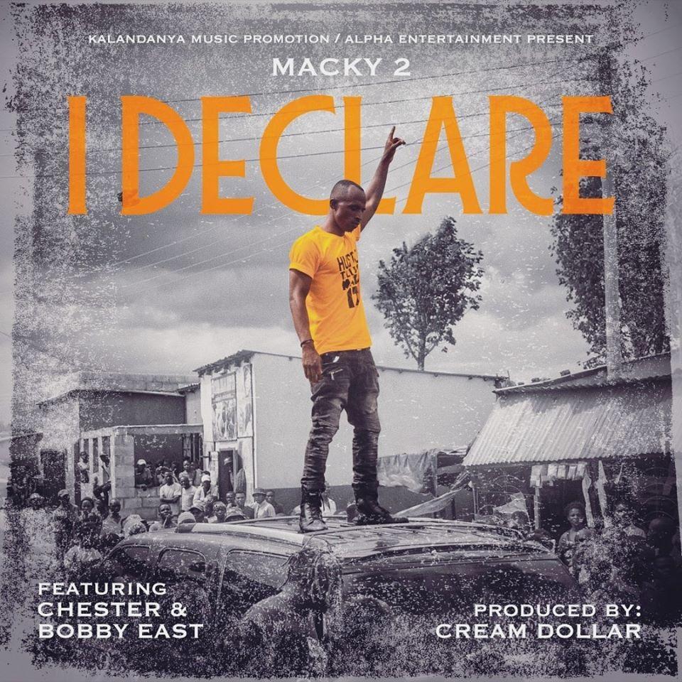 Macky 2 ft. Bobby East & Chester - I Declare (Prod. Cream Dollar)