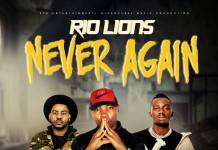 Rio Lions ft. Slapdee & Jorzi - Never Again
