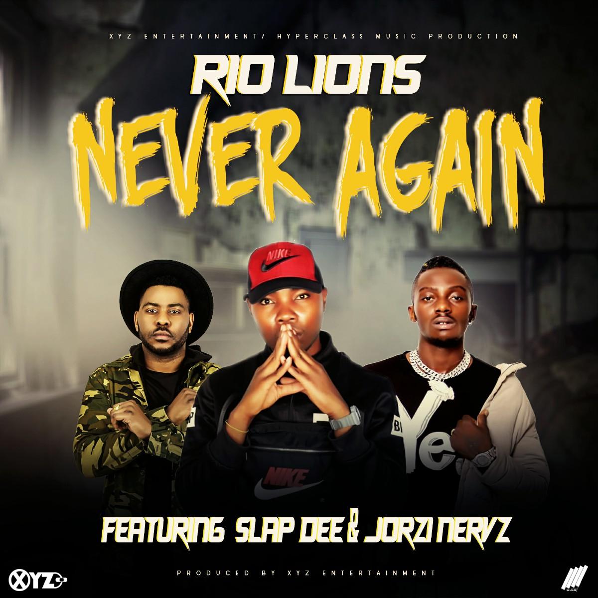 Rio Lions ft. Slapdee & Jorzi - Never Again